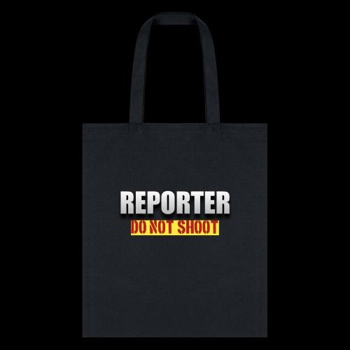 REPORTER. DO NOT SHOOT. - Tote Bag