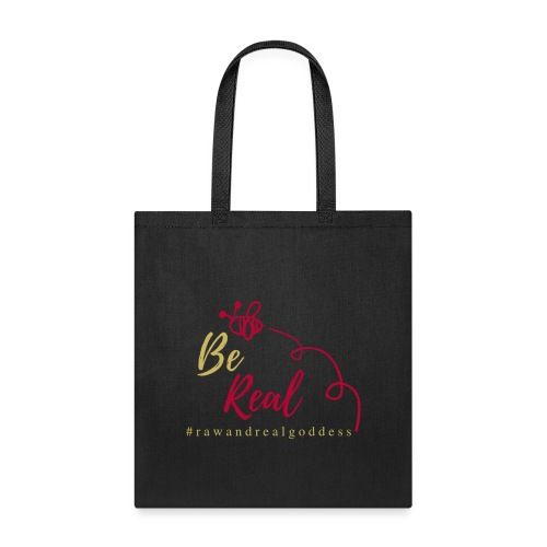 Be Real with Raw & Real Goddess - Tote Bag