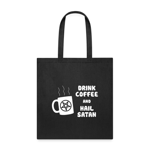 Drink Coffee, Hail Satan - Tote Bag