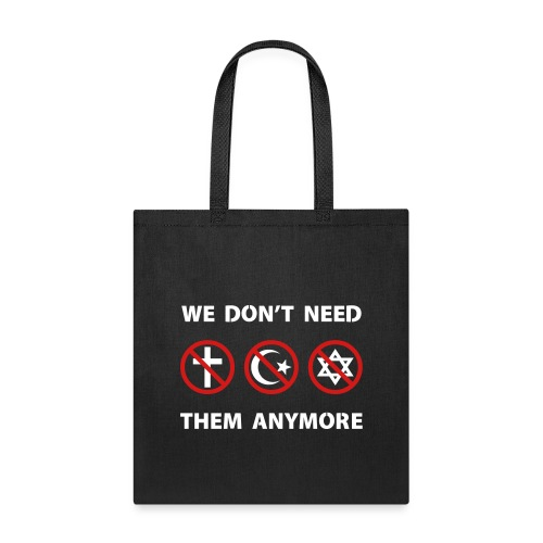 We Don't Need Religion Anymore - Tote Bag