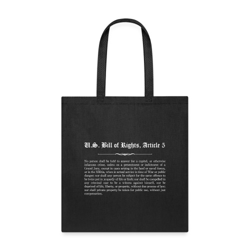 U.S. Bill of Rights - Article 5 - Tote Bag