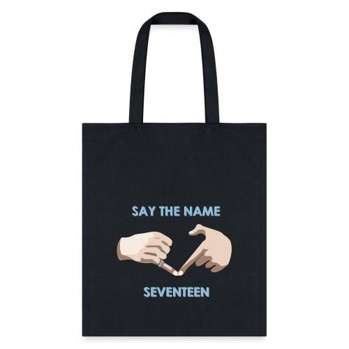 say the name seventeen 1500x1500 png - Tote Bag