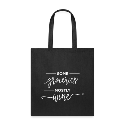 Some Groceries Mostly Wine - Tote Bag