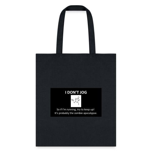 I Dont jog white on black - Tote Bag