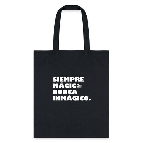 Camisa Siempre Magico Nunca Inmagico - Tote Bag