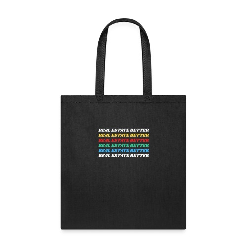 Real Estate Better - Tote Bag