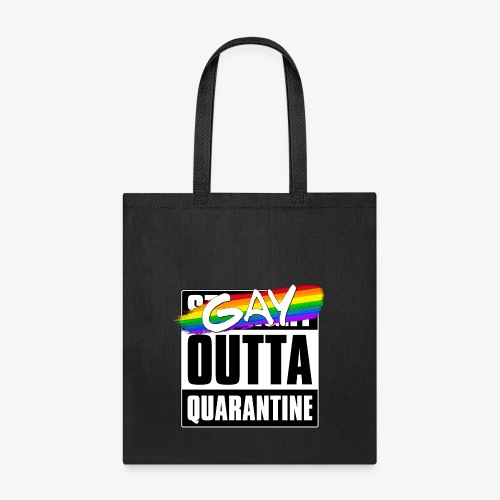 Gay Outta Quarantine - LGBTQ Pride - Tote Bag