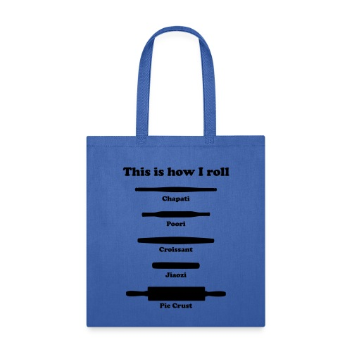 This is How I Roll - Tote Bag