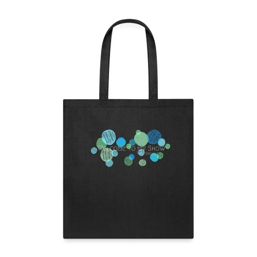 Welcome To My Show - classic and cool white text - Tote Bag