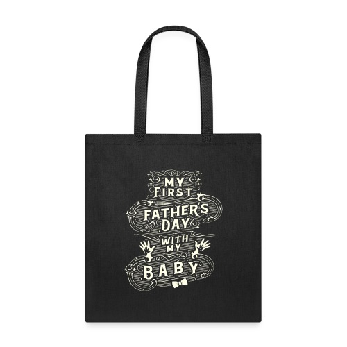 My first fathers day with my baby - Tote Bag