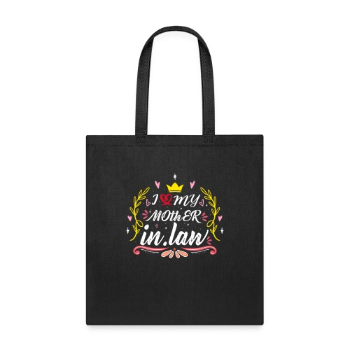 i love my mother in law - Tote Bag