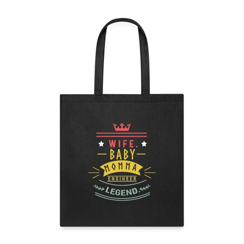 Wife baby momma engineer legend - Tote Bag
