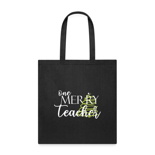One Merry Teacher Christmas Tree Teacher T-Shirt - Tote Bag