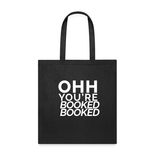 Ohh You're Booked Booked - Tote Bag
