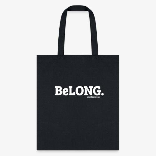 BeLONG. @jeffgpresents - Tote Bag