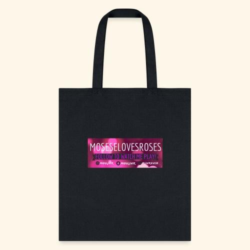 MOSESELOVESROSES - Tote Bag