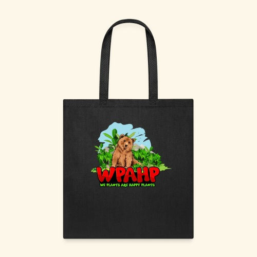 We Plants Are Happy Plants - Bear Logo - Tote Bag