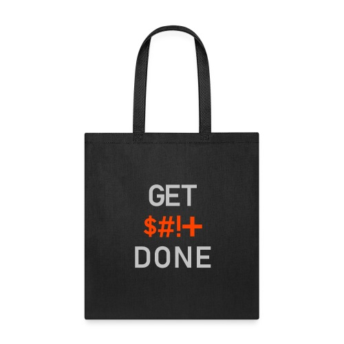 Get Shit Done - The Brand Standard - Tote Bag