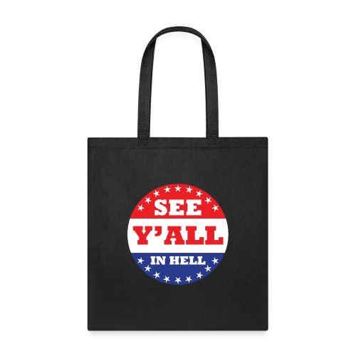 SEE Y'ALL IN HELL - Tote Bag
