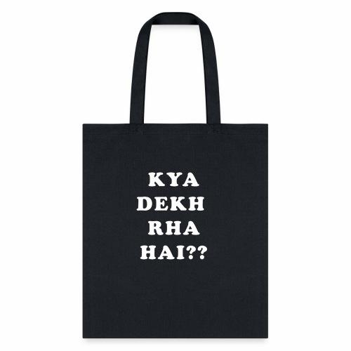 Kya Dekh Raha Hai - Tote Bag