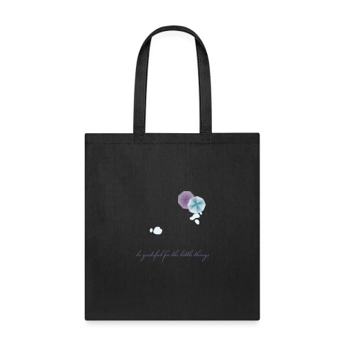 Be grateful for the little things - Tote Bag