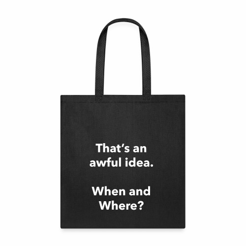 Awful Idea - Tote Bag