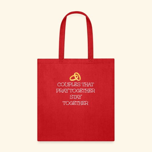 COUPLES THAT PRAY TOGETHER STAY TOGETHER - Tote Bag