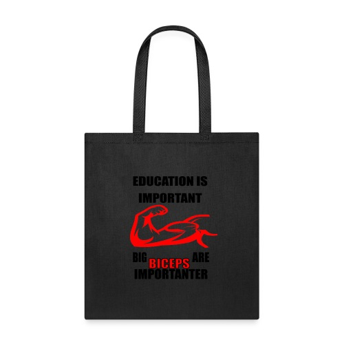 Education is important, big biceps are important - Tote Bag