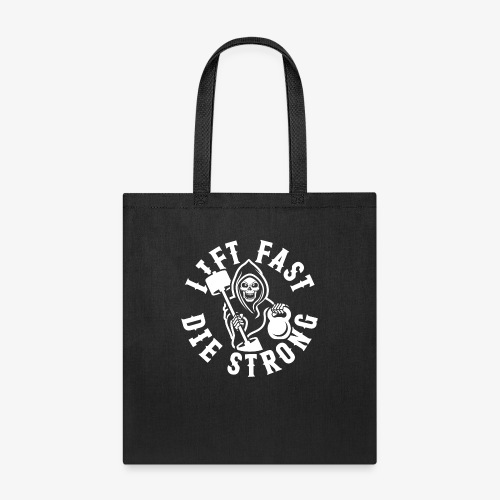 Lift Fast Die Strong - Tote Bag
