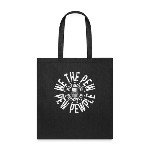 OTHER COLORS AVAILABLE WE THE PEW PEW PEWPLE W - Tote Bag