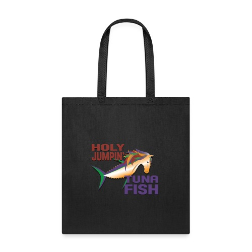 holy jumpin tuna fish - Tote Bag