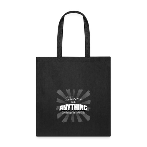 Diabetics Can Do Anything........... - Tote Bag