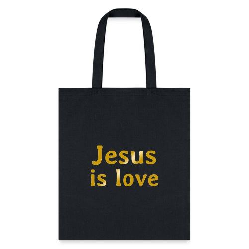 Jesus is love - Tote Bag