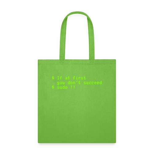If at first you don't succeed; sudo !! - Tote Bag