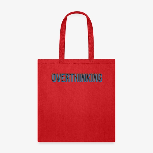 Overthinking - Tote Bag