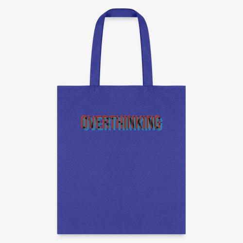 Overthinking - Tote Bag