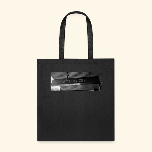 She is art. - Tote Bag
