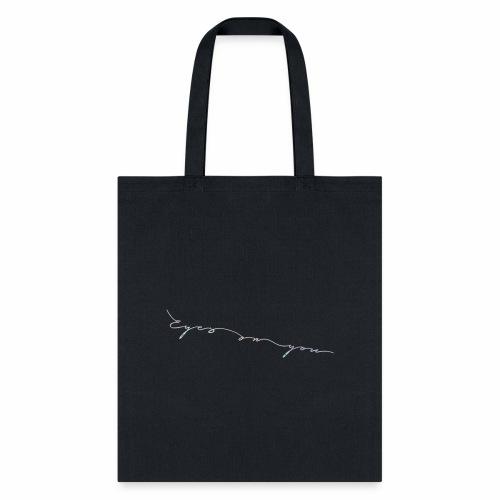 Eyes On You Cursive - Tote Bag
