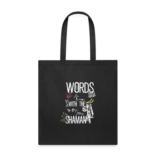 Words with the Shaman - Tote Bag