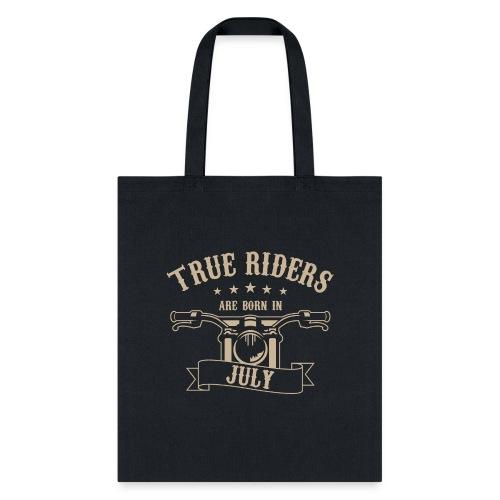 True Riders are born in July - Tote Bag