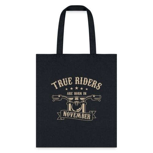 True Riders are born in November - Tote Bag