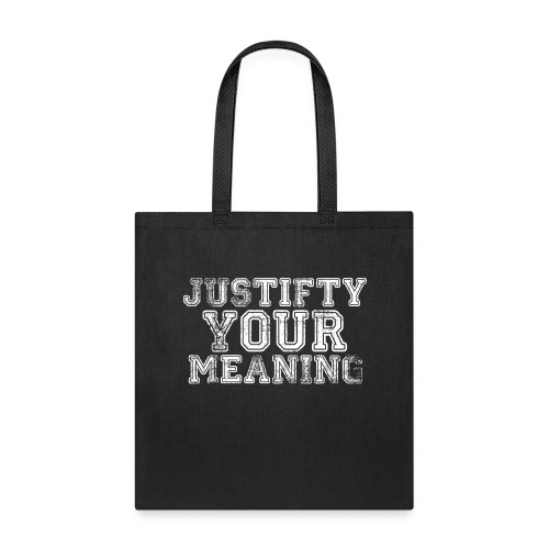 Justify Your Meaning - Tote Bag