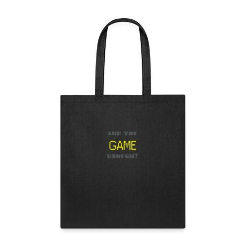 Are_you_game_enough - Tote Bag