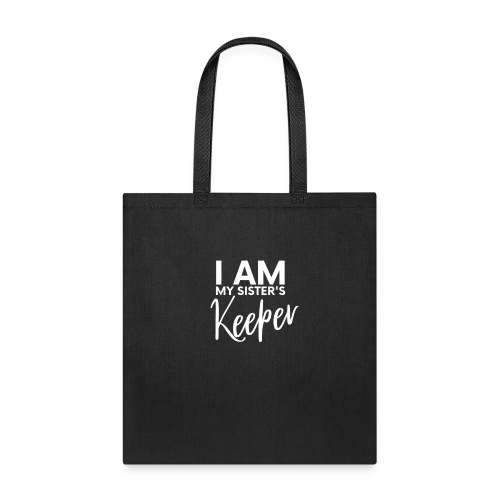 I AM MY SISTER S KEEPER by shelly shelton - Tote Bag