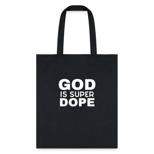 GOD IS SUPER DOPE - Tote Bag
