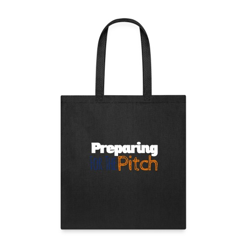 Preparing For The Pitch - Tote Bag