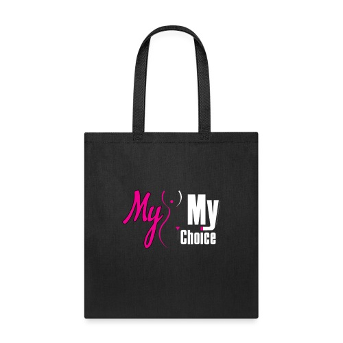 My Body My Choice T-shirts, tanks & sweaters - Tote Bag