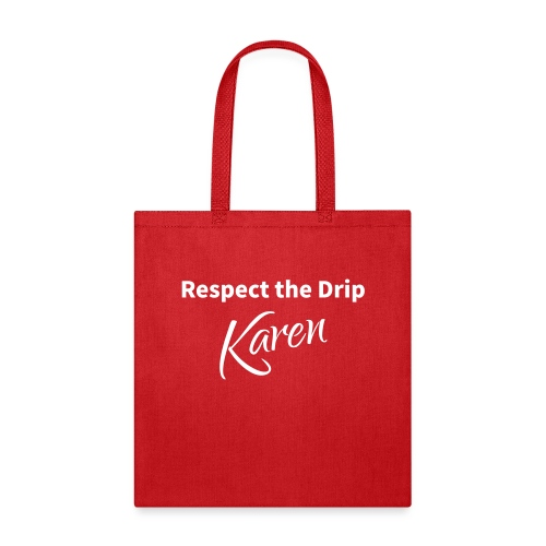 Respect the Drip Karen - Tote Bag