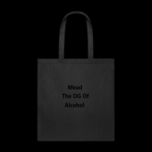 MEAD THE OG OF ALCOHOL - Tote Bag