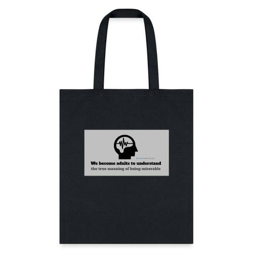 Miserable adulthood - Tote Bag